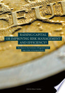 Raising Capital or Improving Risk Management and Efficiency