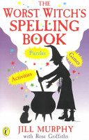 The Worst Witch s Spelling Book