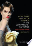 A Cultural History of Fashion in the 20th and 21st Centuries