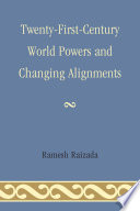 Twenty First Century World Powers and Changing Alignments