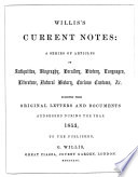 Current Notes A Series Of Articles On Antiquities Biography Heralry History Languages Literature Natural History Curious Customs Etc