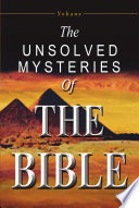 The Unsolved Mysteries of the Bible Pdf/ePub eBook