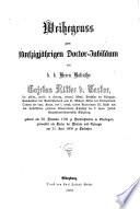 Weihegruß zum fünfzigjährigen Doctor-Jubiläum des ... Cajetan Ritter v. Textor ...