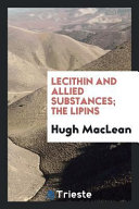 Lecithin and Allied Substances  The Lipins