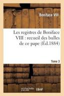 Les Registres de Boniface VIII