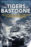 The Tigers Of Bastogne : of the bulge sheds new...