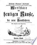 Johann Samuel Hallens  Professors der Historie     Werkst  te der heutigen K  nste  oder Die neue Kunsthistorie