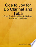 Ode to Joy for Bb Clarinet and Tuba - Pure Duet Sheet Music By Lars Christian Lundholm