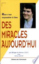Des miracles aujourd'hui : rien n'est impossible à Dieu