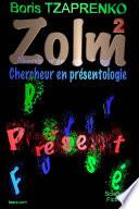 Zolm 2 Chercheur en Présentologie