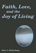 download ebook faith, love, and the joy of living pdf epub