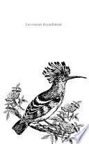 Les oiseaux du parfumeur   Seconde     dition