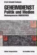 Geheimdienst  Politik und Medien