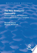 The New Economic Diplomacy Decision Making And Negotiation In International Economic Relations