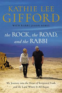 The Rock, The Road, And The Rabbi : been traveling to israel since she was 17...
