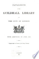 Catalogue of the Guildhall Library of the City of London