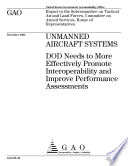 Unmanned Aircraft Systems Dod Needs To More Effectively Promote Interoperability And Improve Performance Assessments Report To The Subcommittee On Tactical Air And Land Forces Committee On Armed Services House Of Representatives