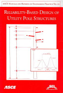 Reliability Based Design Of Utility Pole Structures