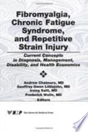 Fibromyalgia  Chronic Fatigue Syndrome  and Repetitive Strain Injury