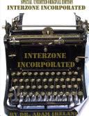 Interzone Incorporated (Special Unedited Original Edition)