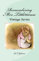 Remembering Mrs. Tittlemouse