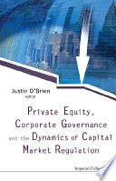 Private Equity, Corporate Governance and the Dynamics of Capital Market Regulation