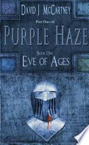 Part one of Purple Haze