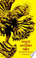 Magic and Mystery in Tibet She Witnessed In Tibet During The 1920s Intelligent