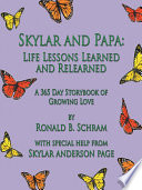 Skylar And Papa Life Lessons Learned And Relearned