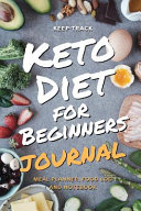 Keep Track Keto Diet For Beginners Journal Meal Planner Food Log Journal And Notebook