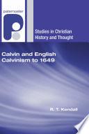Calvin and English Calvinism to 1649