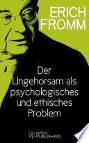 Der Ungehorsam als ein psychologisches und ethisches Problem
