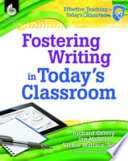 Fostering Writing in Today s Classroom