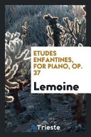 Etudes Enfantines  for Piano  Op  37