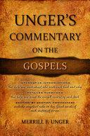 Unger s Commentary on the Gospels