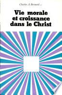Vie morale et croissance dans le Christ