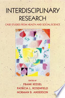 Interdisciplinary Research   Case Studies from Health and Social Science