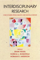 Interdisciplinary Research : Case Studies from Health and Social Science