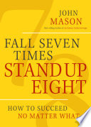 Fall Seven Times Stand Up Eight