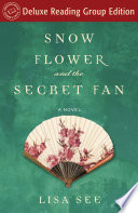 Snow Flower and the Secret Fan  Random House Reader s Circle Deluxe Reading Group Edition