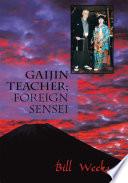 Gaijin Teacher  Foreign Sensei