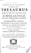 Basilii Fabri thesaurus eruditionis scholasticae