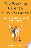 The Working Parent S Survival Guide
