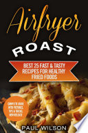 Airfryer Roast  Best 25 Fast   Tasty Recipes For Healthy Fried Foods