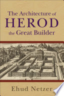 Architecture of Herod  the Great Builder