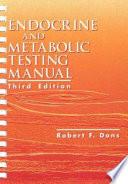 Endocrine and Metabolic Testing Manual