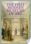 The First Modern Museums Of Art