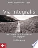 VIA INTEGRALIS  Wo Zen und christliche Mystik sich begegnen