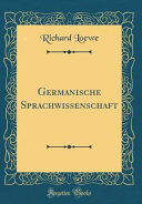 Germanische Sprachwissenschaft (Classic Reprint)