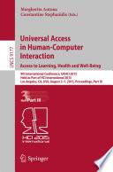Universal Access in Human Computer Interaction  Access to Learning  Health and Well Being